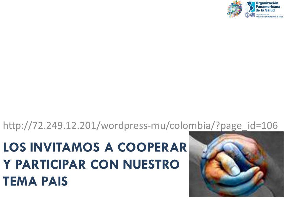 LOS INVITAMOS A COOPERAR Y PARTICIPAR CON NUESTRO TEMA PAIS http://72.249.12.201/wordpress-mu/colombia/?page_id=106