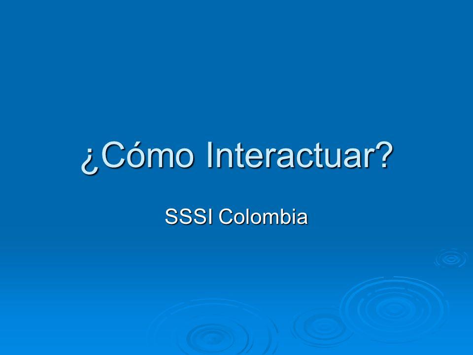 ¿Cómo Interactuar? SSSI Colombia