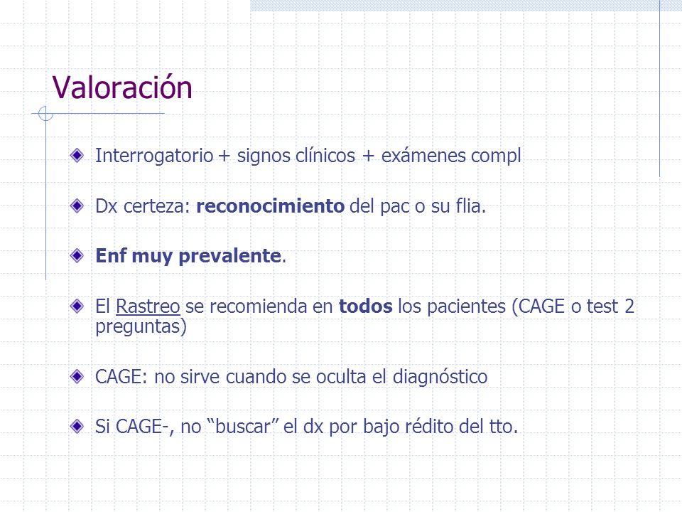 Valoración Interrogatorio + signos clínicos + exámenes compl Dx certeza: reconocimiento del pac o su flia. Enf muy prevalente. El Rastreo se recomiend