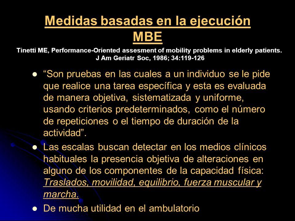 Medidas basadas en la ejecución MBE Son pruebas en las cuales a un individuo se le pide que realice una tarea específica y esta es evaluada de manera