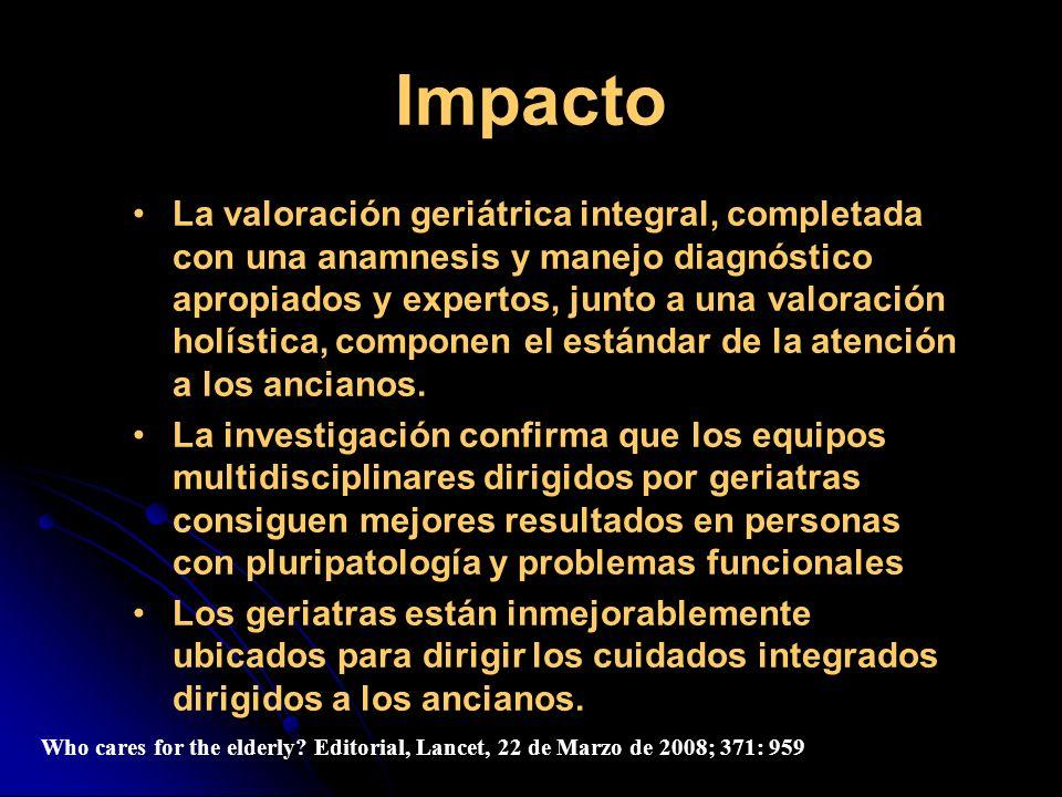 La valoración geriátrica integral, completada con una anamnesis y manejo diagnóstico apropiados y expertos, junto a una valoración holística, componen