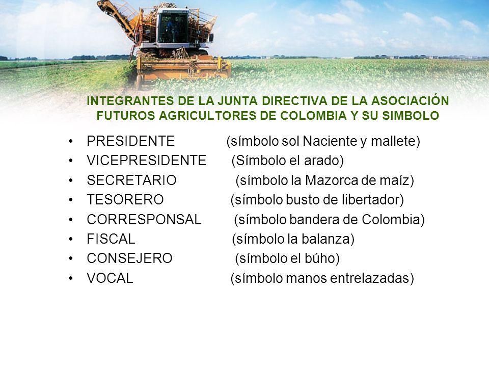 INTEGRANTES DE LA JUNTA DIRECTIVA DE LA ASOCIACIÓN FUTUROS AGRICULTORES DE COLOMBIA Y SU SIMBOLO PRESIDENTE (símbolo sol Naciente y mallete) VICEPRESI
