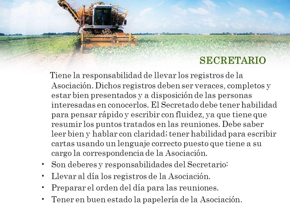 SECRETARIO Tiene la responsabilidad de llevar los registros de la Asociación. Dichos registros deben ser veraces, completos y estar bien presentados y