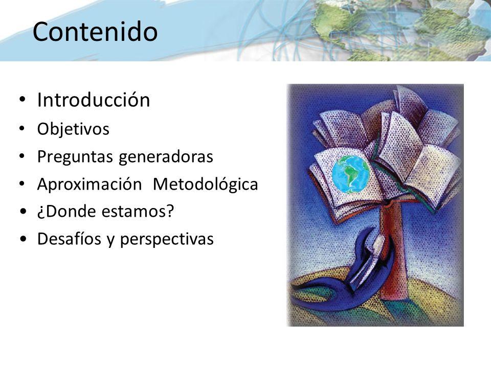 Introducción Objetivos Preguntas generadoras Aproximación Metodológica ¿Donde estamos.