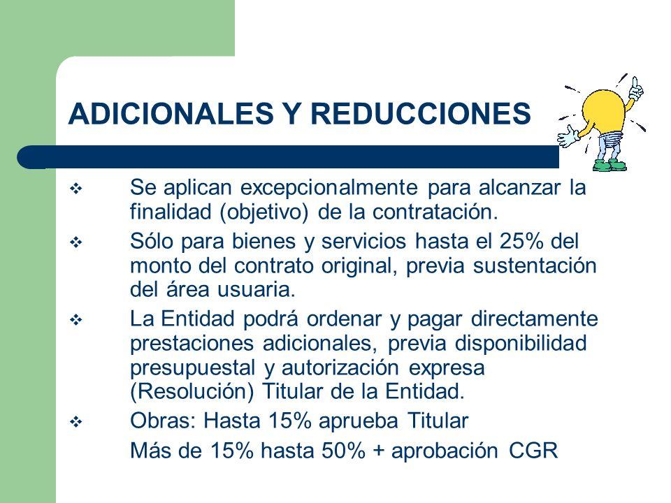 ADICIONALES Y REDUCCIONES Se aplican excepcionalmente para alcanzar la finalidad (objetivo) de la contratación. Sólo para bienes y servicios hasta el