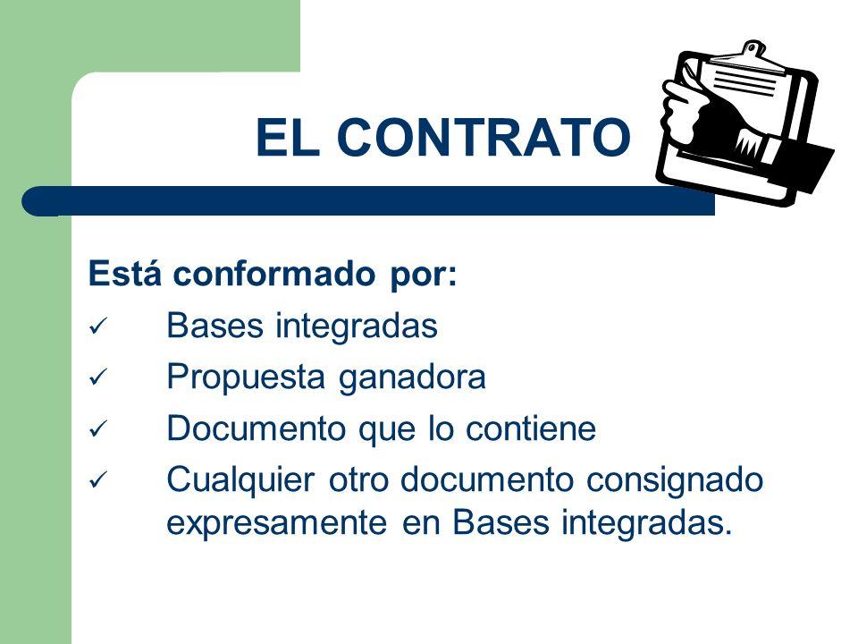 EL CONTRATO Está conformado por: Bases integradas Propuesta ganadora Documento que lo contiene Cualquier otro documento consignado expresamente en Bas