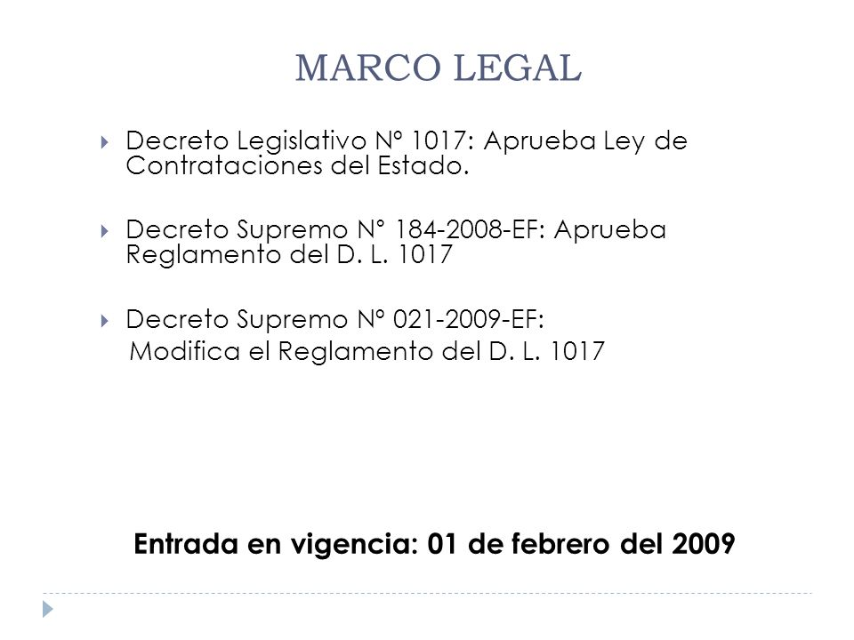 Decreto Legislativo Nº 1017: Aprueba Ley de Contrataciones del Estado. Decreto Supremo N° 184-2008-EF: Aprueba Reglamento del D. L. 1017 Decreto Supre