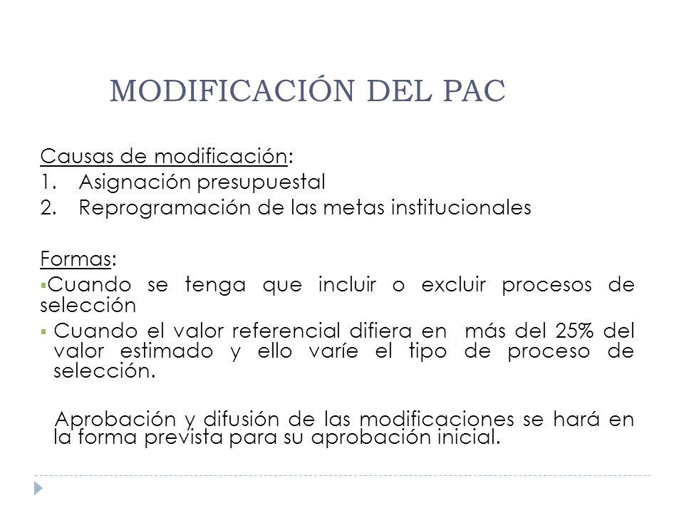 MODIFICACIÓN DEL PAC Causas de modificación: 1.Asignación presupuestal 2.Reprogramación de las metas institucionales Formas: Cuando se tenga que inclu