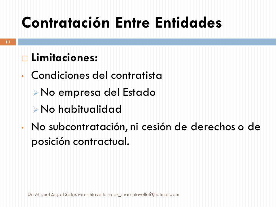 Limitaciones: Condiciones del contratista No empresa del Estado No habitualidad No subcontratación, ni cesión de derechos o de posición contractual. C