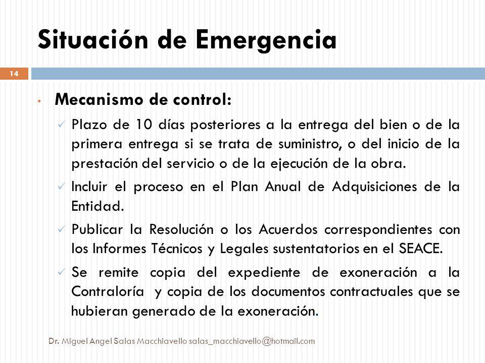 Situación de Emergencia Mecanismo de control: Plazo de 10 días posteriores a la entrega del bien o de la primera entrega si se trata de suministro, o
