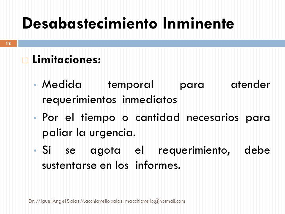 Limitaciones: Medida temporal para atender requerimientos inmediatos Por el tiempo o cantidad necesarios para paliar la urgencia. Si se agota el reque