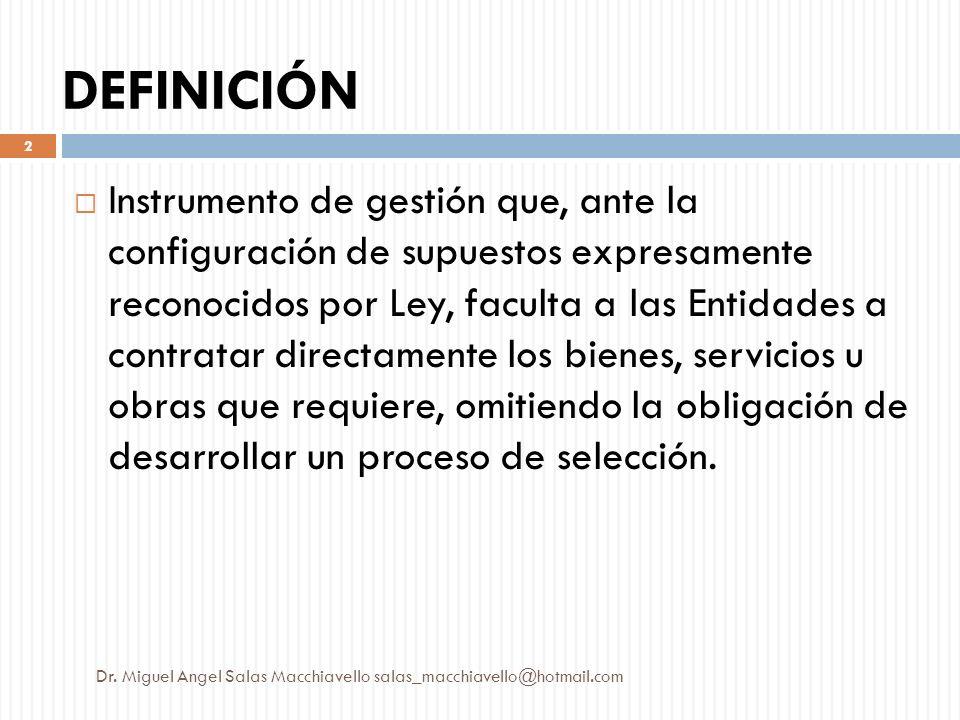 Instrumento de gestión que, ante la configuración de supuestos expresamente reconocidos por Ley, faculta a las Entidades a contratar directamente los