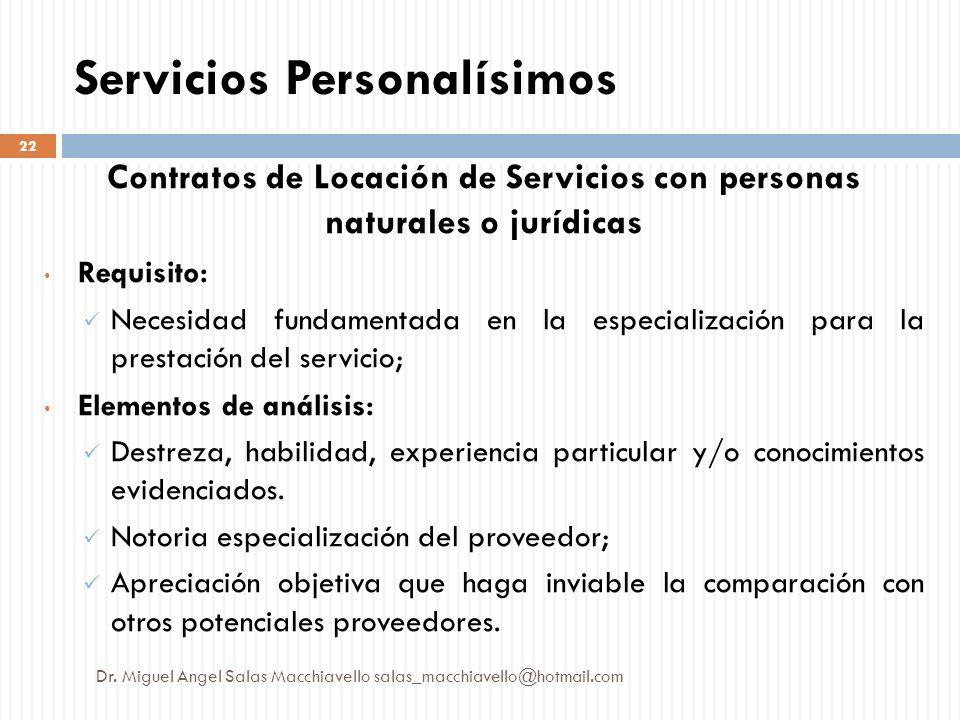 Contratos de Locación de Servicios con personas naturales o jurídicas Requisito: Necesidad fundamentada en la especialización para la prestación del s