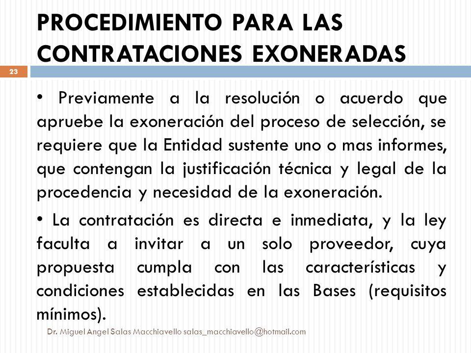 PROCEDIMIENTO PARA LAS CONTRATACIONES EXONERADAS Previamente a la resolución o acuerdo que apruebe la exoneración del proceso de selección, se requier