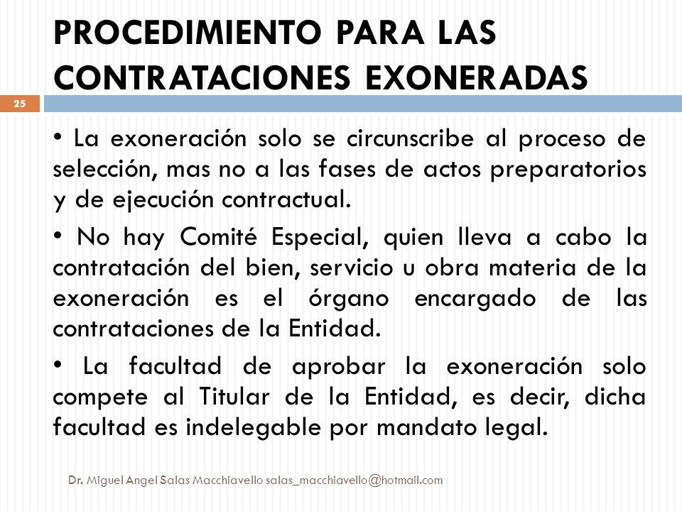 La exoneración solo se circunscribe al proceso de selección, mas no a las fases de actos preparatorios y de ejecución contractual. No hay Comité Espec