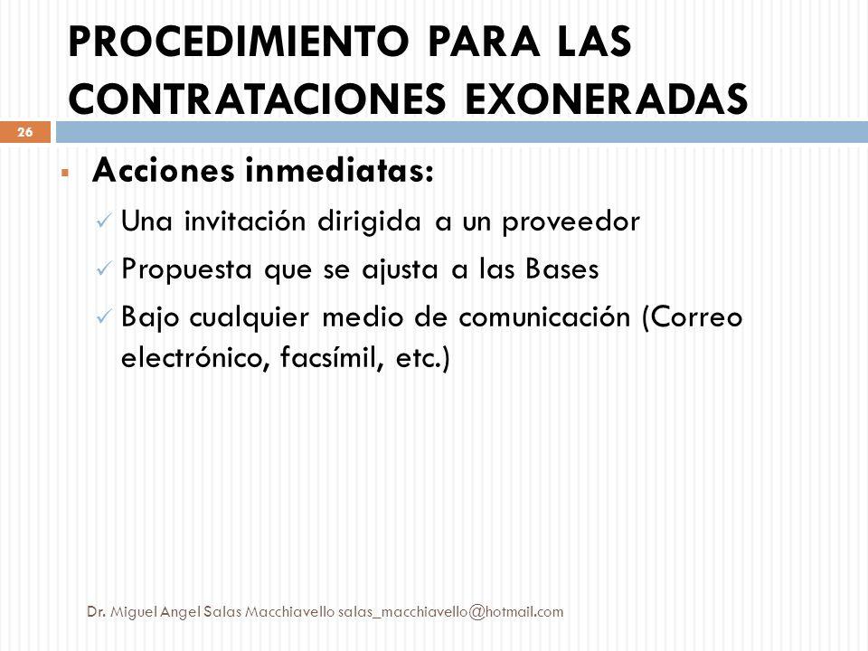Acciones inmediatas: Una invitación dirigida a un proveedor Propuesta que se ajusta a las Bases Bajo cualquier medio de comunicación (Correo electróni