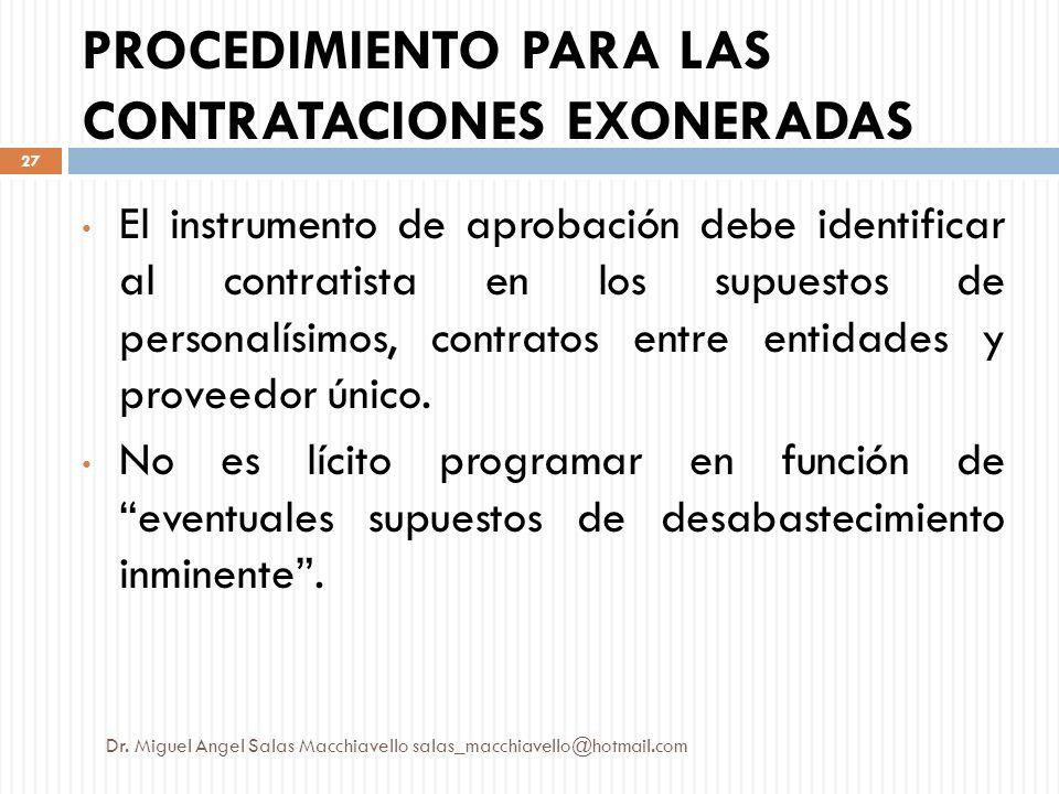 El instrumento de aprobación debe identificar al contratista en los supuestos de personalísimos, contratos entre entidades y proveedor único. No es lí
