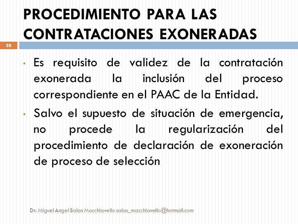 Es requisito de validez de la contratación exonerada la inclusión del proceso correspondiente en el PAAC de la Entidad. Salvo el supuesto de situación