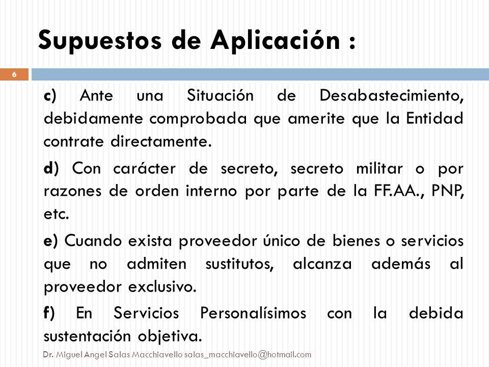 c) Ante una Situación de Desabastecimiento, debidamente comprobada que amerite que la Entidad contrate directamente. d) Con carácter de secreto, secre