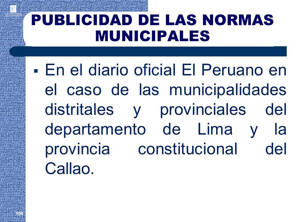 PUBLICIDAD DE LAS NORMAS MUNICIPALES En el diario oficial El Peruano en el caso de las municipalidades distritales y provinciales del departamento de
