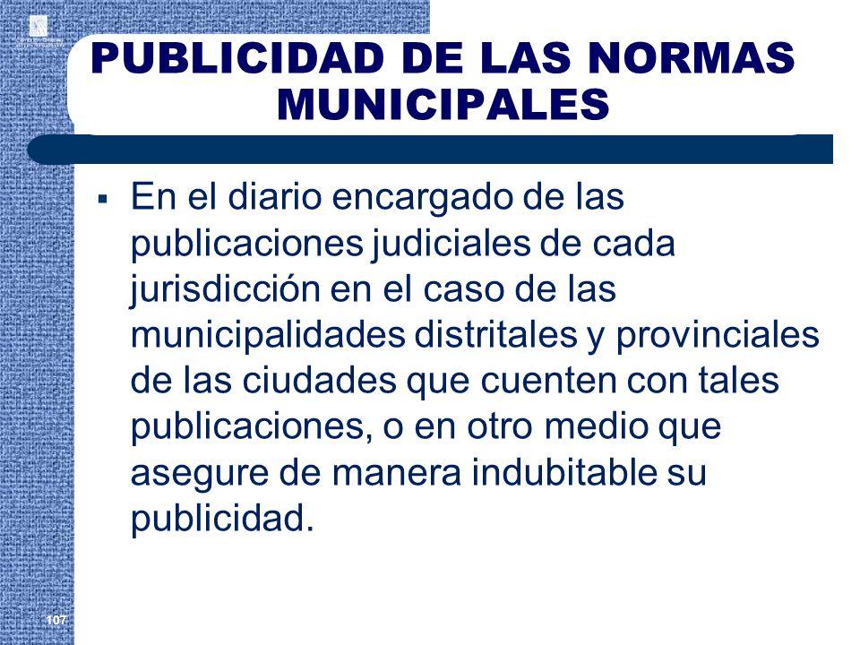 PUBLICIDAD DE LAS NORMAS MUNICIPALES En el diario encargado de las publicaciones judiciales de cada jurisdicción en el caso de las municipalidades dis