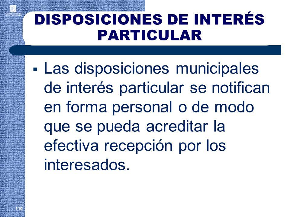 DISPOSICIONES DE INTERÉS PARTICULAR Las disposiciones municipales de interés particular se notifican en forma personal o de modo que se pueda acredita