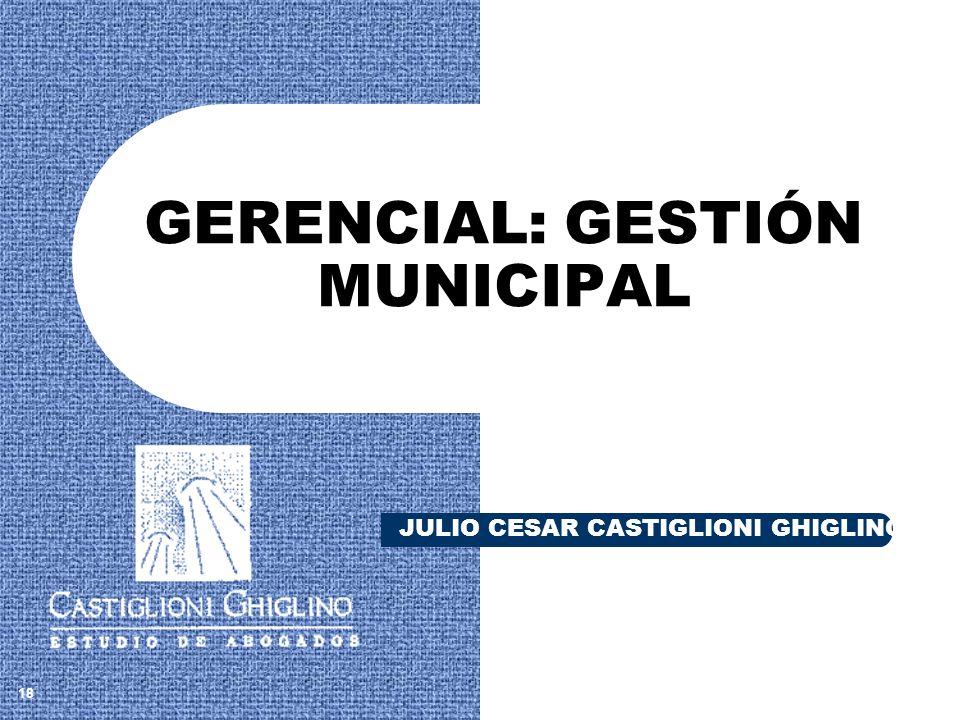 18 GERENCIAL: GESTIÓN MUNICIPAL JULIO CESAR CASTIGLIONI GHIGLINO