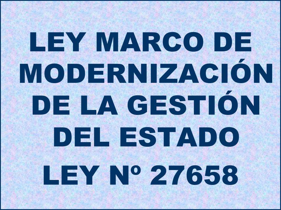 23 LEY MARCO DE MODERNIZACIÓN DE LA GESTIÓN DEL ESTADO LEY Nº 27658