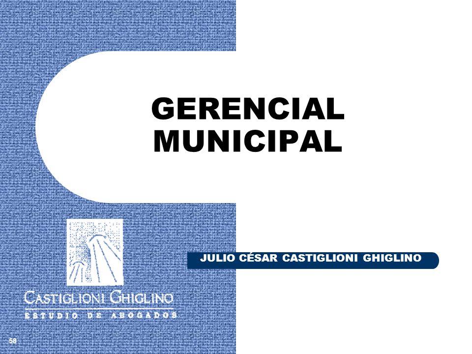 58 GERENCIAL MUNICIPAL JULIO CÉSAR CASTIGLIONI GHIGLINO