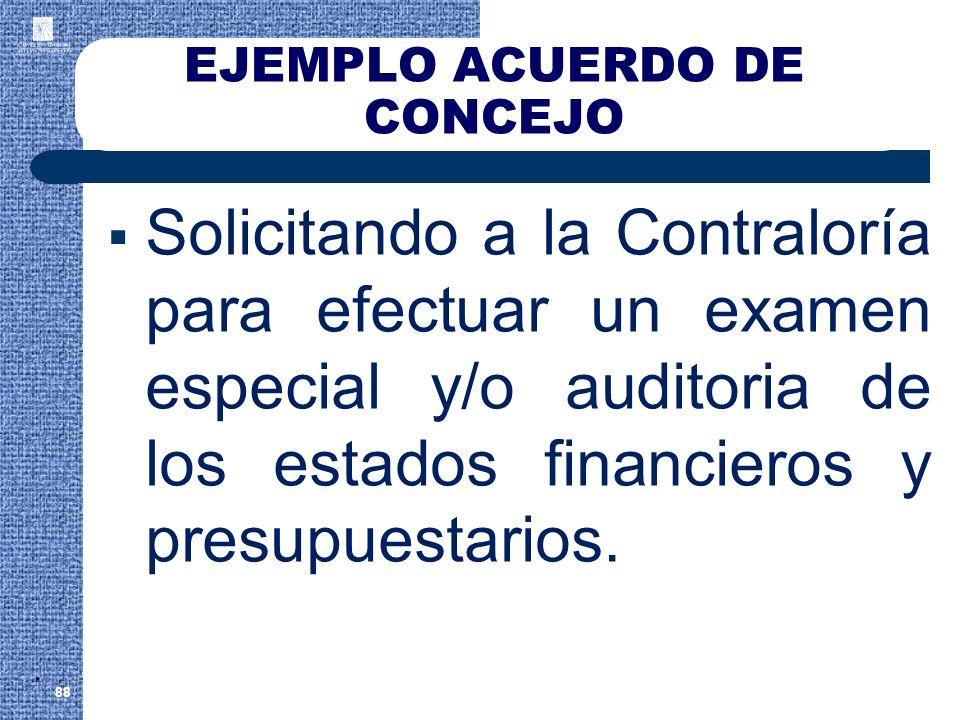 EJEMPLO ACUERDO DE CONCEJO Solicitando a la Contraloría para efectuar un examen especial y/o auditoria de los estados financieros y presupuestarios. 8