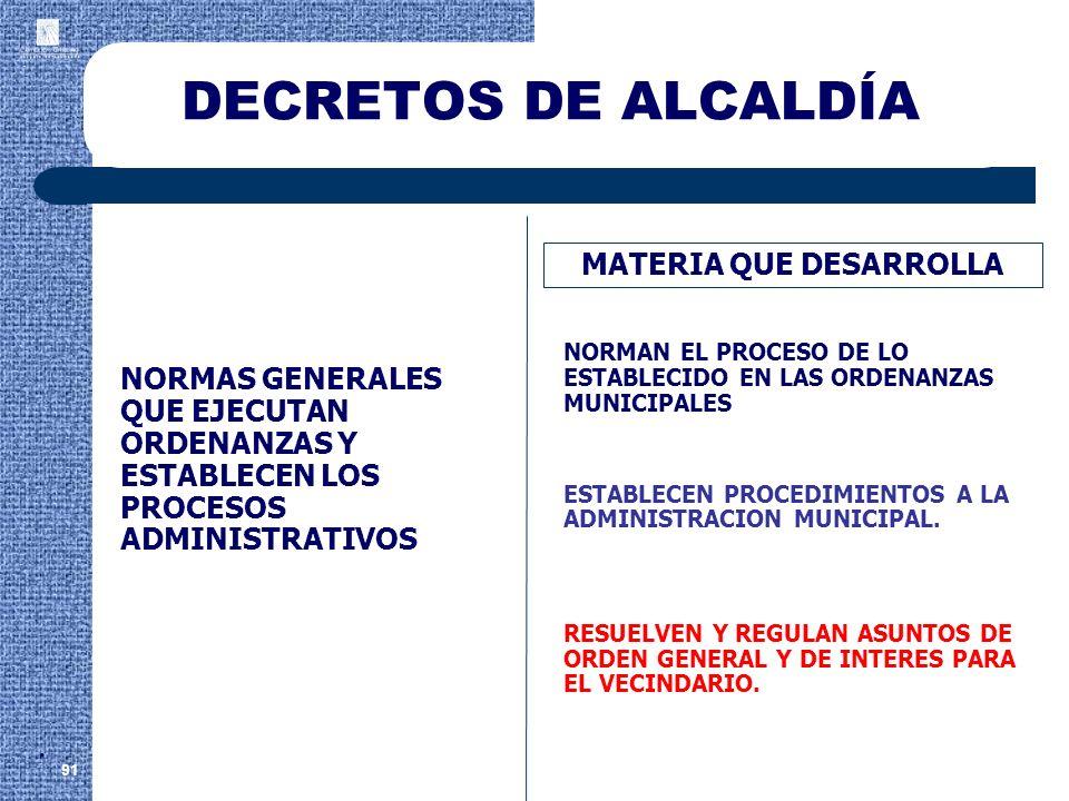 DECRETOS DE ALCALDÍA 91 MATERIA QUE DESARROLLA NORMAN EL PROCESO DE LO ESTABLECIDO EN LAS ORDENANZAS MUNICIPALES NORMAS GENERALES QUE EJECUTAN ORDENAN