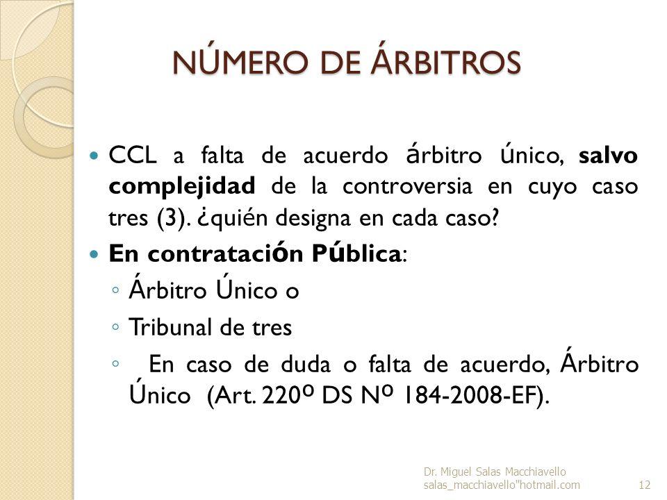 N Ú MERO DE Á RBITROS CCL a falta de acuerdo á rbitro ú nico, salvo complejidad de la controversia en cuyo caso tres (3). ¿ qui é n designa en cada ca