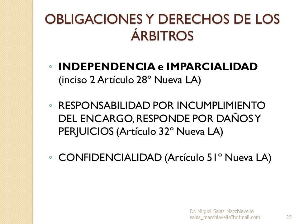 OBLIGACIONES Y DERECHOS DE LOS ÁRBITROS INDEPENDENCIA e IMPARCIALIDAD (inciso 2 Artículo 28º Nueva LA) RESPONSABILIDAD POR INCUMPLIMIENTO DEL ENCARGO,