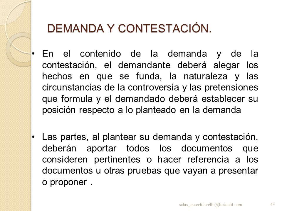 DEMANDA Y CONTESTACIÓN. En el contenido de la demanda y de la contestación, el demandante deberá alegar los hechos en que se funda, la naturaleza y la