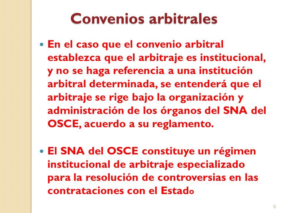 Convenios arbitrales En el caso que el convenio arbitral establezca que el arbitraje es institucional, y no se haga referencia a una institución arbit