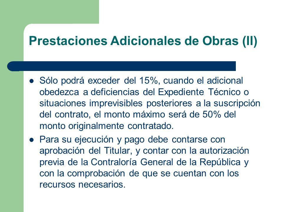 Prestaciones Adicionales de Obras (II) Sólo podrá exceder del 15%, cuando el adicional obedezca a deficiencias del Expediente Técnico o situaciones im