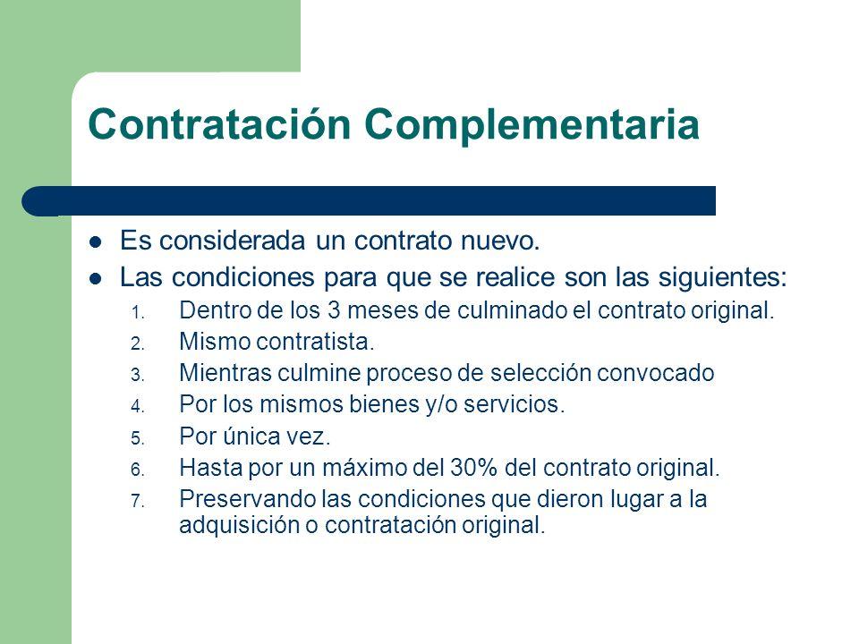 Contratación Complementaria Es considerada un contrato nuevo. Las condiciones para que se realice son las siguientes: 1. Dentro de los 3 meses de culm