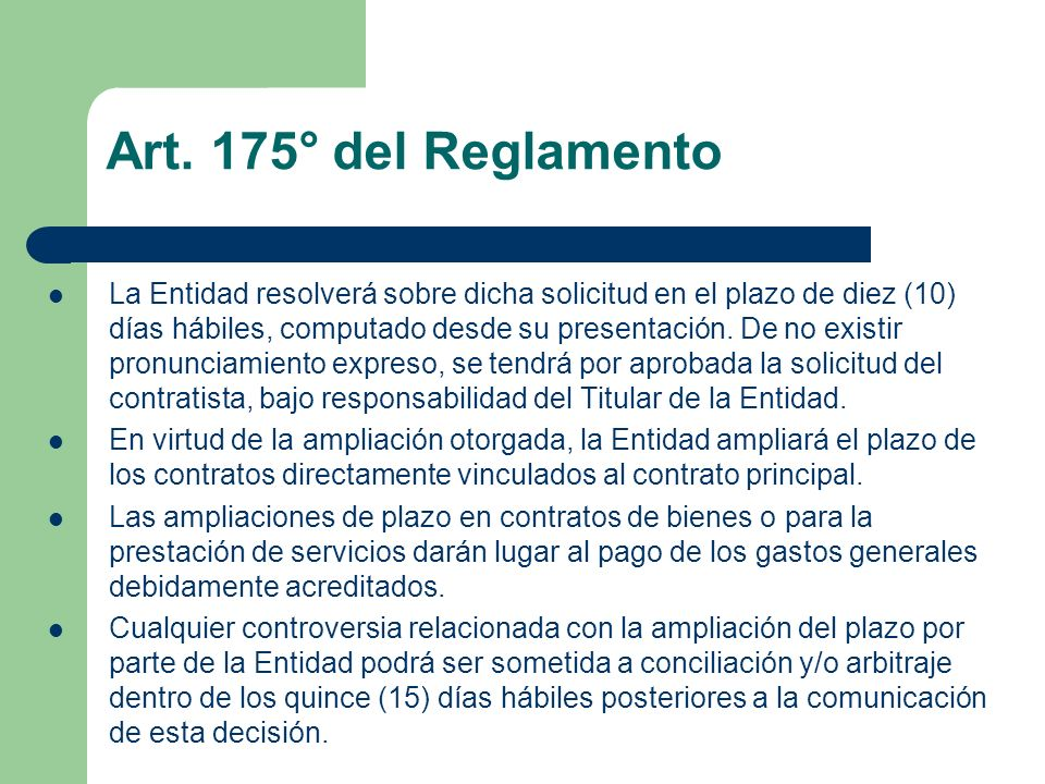 Art. 175° del Reglamento La Entidad resolverá sobre dicha solicitud en el plazo de diez (10) días hábiles, computado desde su presentación. De no exis