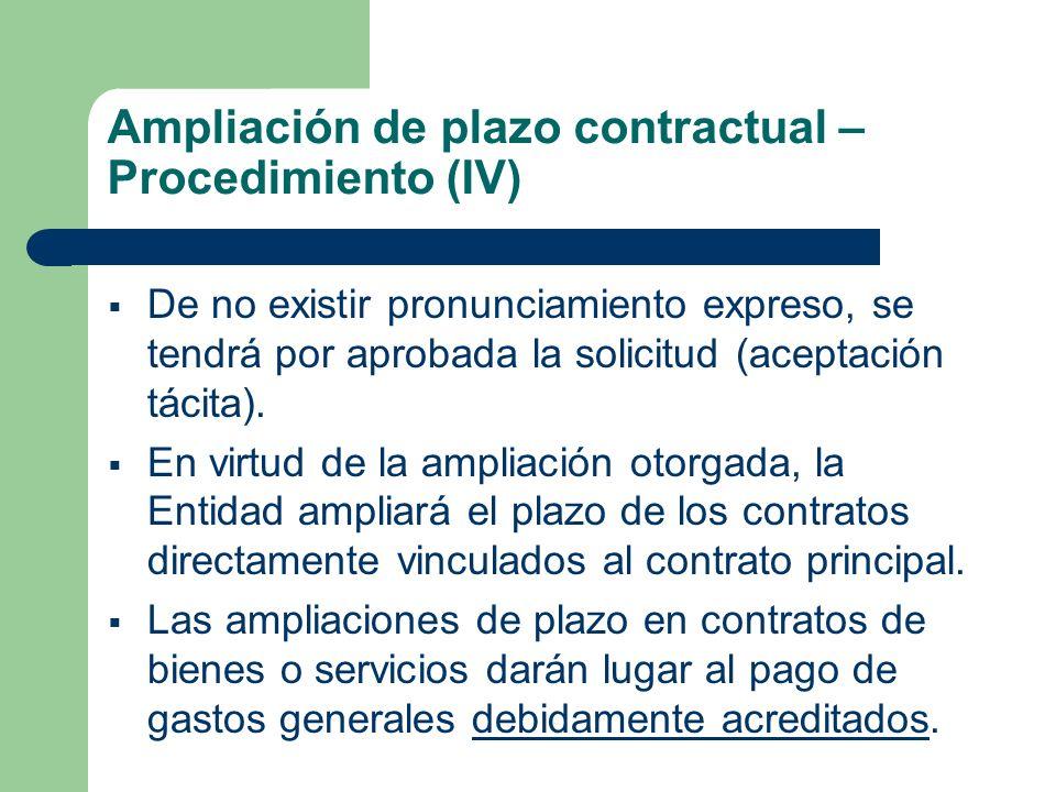 Ampliación de plazo contractual – Procedimiento (IV) De no existir pronunciamiento expreso, se tendrá por aprobada la solicitud (aceptación tácita). E