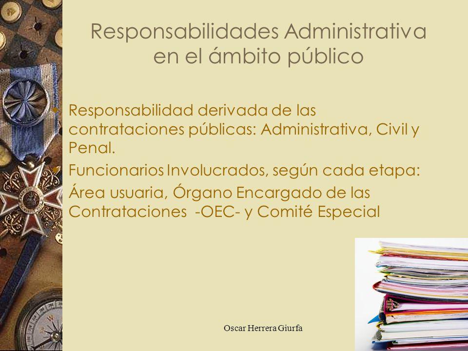Oscar Herrera Giurfa Responsabilidad derivada de las contrataciones públicas: Administrativa, Civil y Penal. Funcionarios Involucrados, según cada eta