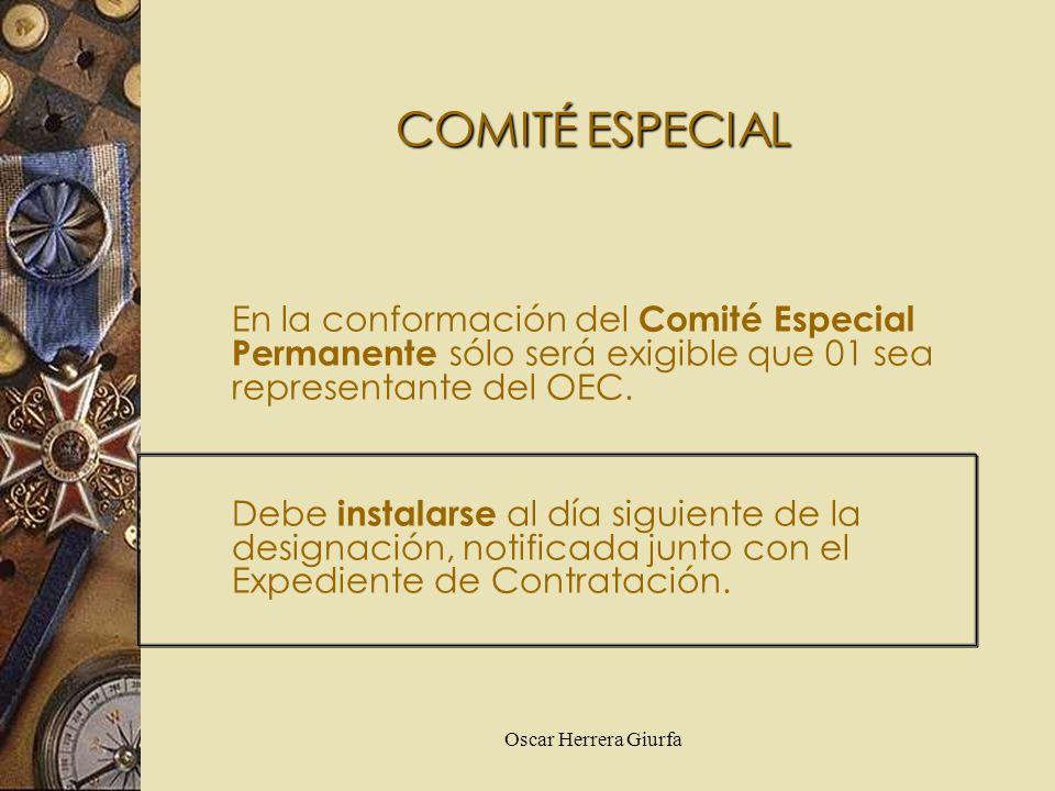Oscar Herrera Giurfa En la conformación del Comité Especial Permanente sólo será exigible que 01 sea representante del OEC. Debe instalarse al día sig