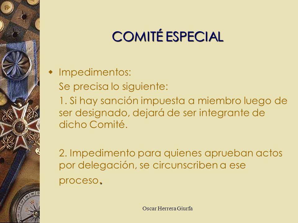 Oscar Herrera Giurfa Impedimentos: Se precisa lo siguiente: 1. Si hay sanción impuesta a miembro luego de ser designado, dejará de ser integrante de d