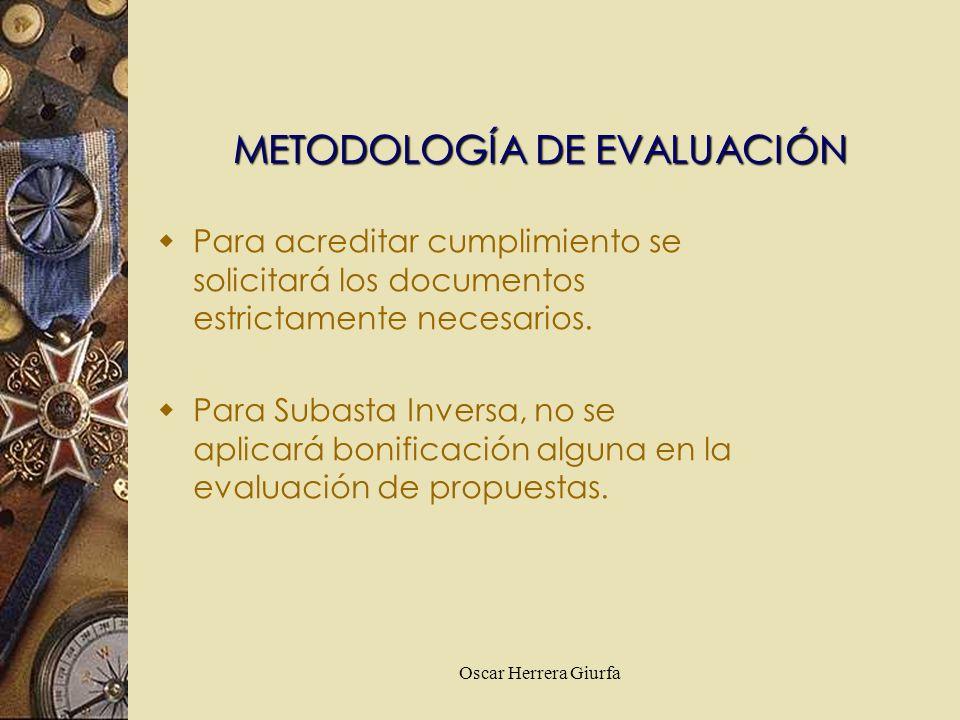 Oscar Herrera Giurfa Para acreditar cumplimiento se solicitará los documentos estrictamente necesarios. Para Subasta Inversa, no se aplicará bonificac