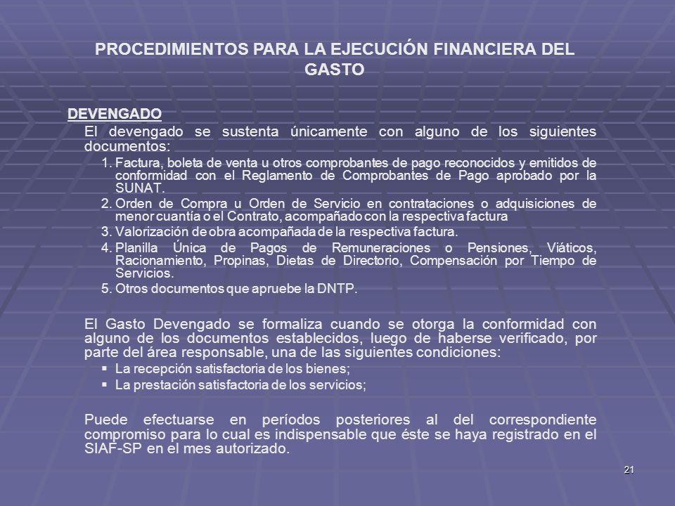 21 DEVENGADO El devengado se sustenta únicamente con alguno de los siguientes documentos: 1. 1.Factura, boleta de venta u otros comprobantes de pago r
