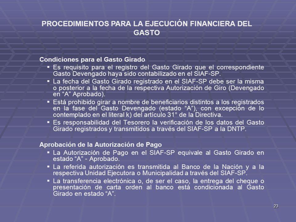 23 Condiciones para el Gasto Girado Es requisito para el registro del Gasto Girado que el correspondiente Gasto Devengado haya sido contabilizado en e