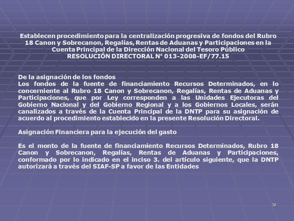 30 Establecen procedimiento para la centralización progresiva de fondos del Rubro 18 Canon y Sobrecanon, Regalías, Rentas de Aduanas y Participaciones