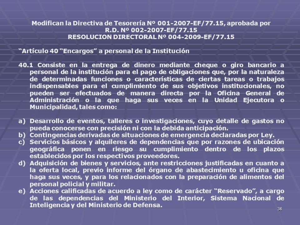 34 Modifican la Directiva de Tesorería Nº 001-2007-EF/77.15, aprobada por R.D. Nº 002-2007-EF/77.15 RESOLUCION DIRECTORAL Nº 004-2009-EF/77.15 Artícul