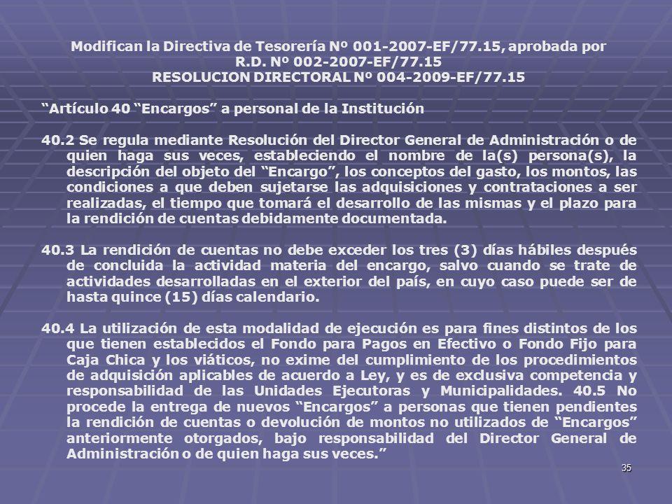 35 Modifican la Directiva de Tesorería Nº 001-2007-EF/77.15, aprobada por R.D. Nº 002-2007-EF/77.15 RESOLUCION DIRECTORAL Nº 004-2009-EF/77.15 Artícul