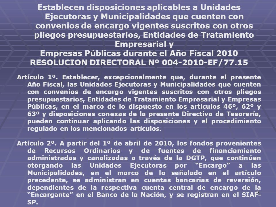 38 Establecen disposiciones aplicables a Unidades Ejecutoras y Municipalidades que cuenten con convenios de encargo vigentes suscritos con otros plieg