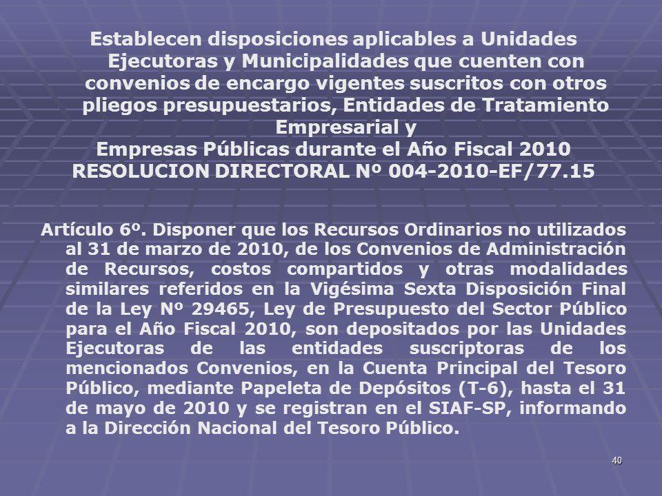 40 Establecen disposiciones aplicables a Unidades Ejecutoras y Municipalidades que cuenten con convenios de encargo vigentes suscritos con otros plieg